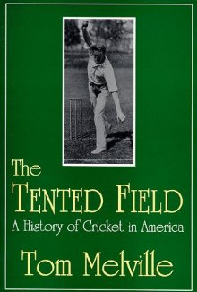 "Lessons From ""The Tented Field: A History of Cricket in America ..."